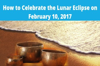 How to Celebrate the Lunar Eclipse on February 10, 2017