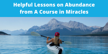 Lessons on Abundance from A Course in Miracles